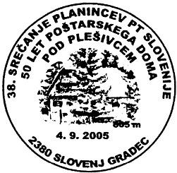 04_09_2005 - 38. srečanje planincev - 50 let Poštarskega doma - SG